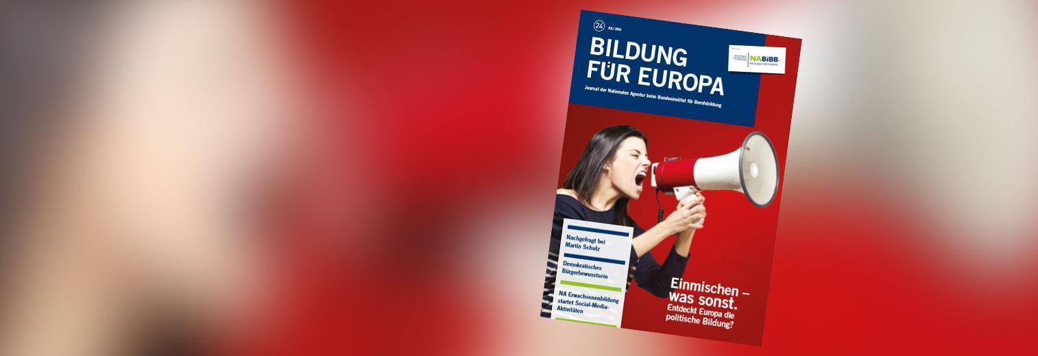 """Titelbild des Journals der Nationalen Agentur zum Thema """"Einmischen, was sonst. Entdeckt Europa die politische Bildung? Junge Frau brüllt in ein Megaphon"""